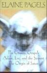The Gnostic Gospels/Adam, Eve and the Serpent/The Origins of Satan - Elaine Pagels