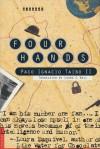 Four Hands: A Novel - Paco Ignacio Taibo II, Laura C. Dail