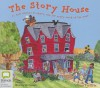 The Story House - Vivian French, Selina Young, Stanley McGeagh