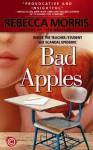 Bad Apples - Inside the Teacher/Student Sex Scandal Epidemic - Rebecca Morris, Gregg Olsen