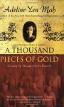A Thousand Pieces of Gold: Growing Up Through China's Proverbs - Adeline Yen Mah