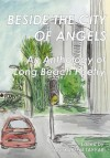 Beside The City Of Angels: An Anthology Of Long Beach Poetry - Paul Tayyar, Omar ZahZah