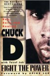 Fight the Power: Rap, Race, and Reality - Chuck D, Yusuf Jah, Spike Lee