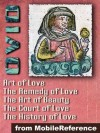 """Ars Amatoria (""""The Art of Love"""") (in three Books), Remedia Amoris (""""Remedy of Love""""), Medicamina Faciei Feminae (""""The Art of Beauty""""), The History of Love and The Court of Love (mobi) - Ovid"""