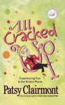 All Cracked Up: Experiencing God in the Broken Places (Women of Faith (Thomas Nelson)) - Patsy Clairmont