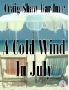 A Cold Wind in July (Necon Classic Horror) - Craig Shaw Gardner, Matt Bechtel