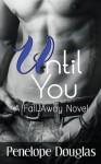 Until You (Fall Away, #1.5) - Penelope Douglas