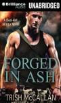 Forged in Ash - Trish McCallan, Luke Daniels