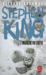 Marche ou crève - France-Marie Watkins, Richard Bachman, Stephen King