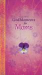 GodMoments for Moms - Carolyn Larsen
