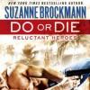 Do or Die - Suzanne Brockmann, Patrick Lawlor, Melanie Ewbank