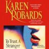 To Trust A Stranger (Audio) - Karen Robards, Laura Hicks