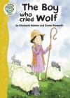 The Boy Who Cried Wolf - Elizabeth Adams, Daniel Howarth
