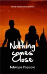 Nothing Comes Close - Tolulope Popoola