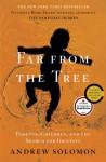 Far From the Tree - Andrew Solomon