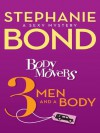 Body Movers: 3 Men and a Body (A Body Movers Novel) - Stephanie Bond