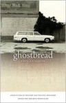 Ghostbread - Sonja Livingston