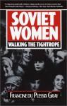 Soviet Women: Walking the Tightrope - Francine du Plessix Gray