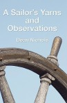 A Sailor's Yarns and Observations - Dean Nichols