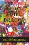 Reign of the Dragon - Dedwydd Jones