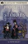 Horrid Little Stories - David Malki