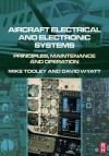Aircraft Electrical and Electronic Systems - David Wyatt, Mike H. Tooley