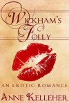 Wickham's Folly (Wickham Series) - Anne Kelleher