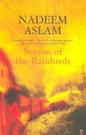 Season of the Rainbirds - Nadeem Aslam