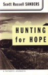 Hunting for Hope: A Father's Journeys - Scott Russell Sanders