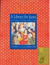 A Library for Juana: The World of Sor Juana Ines - Pat Mora, Beatriz Vidal