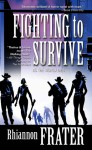 Fighting to Survive (As the World Dies, Book Two) - Rhiannon Frater