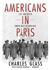 Americans in Paris: Life and Death Under Nazi Occupation (Audio) - Charles Glass, Malcolm Hillgartner
