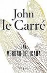 Una verdad delicada (Spanish Edition) - John le Carré