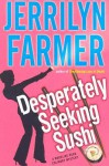 Desperately Seeking Sushi: A Madeline Bean Culinary Mystery (Madeline Bean Mysteries - Jerrilyn Farmer
