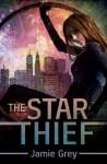 The Star Thief - Jamie Grey