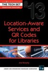 Location-Aware Services and Qr Codes for Libraries: (The Tech Set (R) #13) - Joe Murphy, Ellyssa Kroski