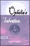 Ophelia's Salvation - Mary Borsellino