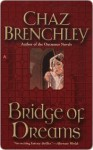 Bridge of Dreams - Chaz Brenchley
