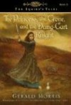 The Princess, the Crone, and the Dung-Cart Knight - Gerald Morris