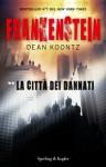 Frankenstein. La città dei dannati: 2 (Pandora) (Italian Edition) - Tullio Dobner, Dean Koontz