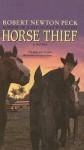 Horse Thief - Robert Newton Peck