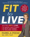 Fit to Live: The 5-Point Plan to be Lean, Strong, and Fearless for Life - Pamela Peeke, Pamela Peeke