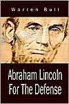 Abraham Lincoln for the Defense - Warren Bull