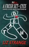 A Fresh Set of Eyes (David Lloyd Investigations) - Liz Strange