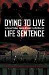 Dying to Live: Life Sentence - Kim Paffenroth