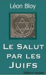 Le Salut par les Juifs (French Edition) - Léon Bloy