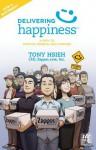 Delivering Happiness - Tony Hsieh, David C. Cohen, Corey Michael Blake, Ten Pas, Rob, Mike Dimotta, Sunny Dimartino