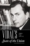 GORE VIDAL's State of the Union: The Nation's Essays 1958-2008 - Gore Vidal, Richard R. Lingeman