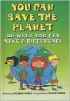 You Can Save the Planet: 50 Ways You Can Make a Difference - Jacquie Wines, Sarah Horne