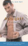 Straight? Volume 2: More True Stories of Unexpected Sexual Encounters Between Men - Jack Hart